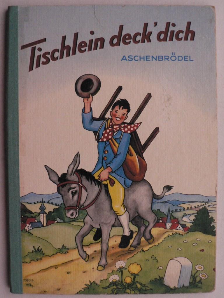 Tischlein deck` dich/Aschenbrödel