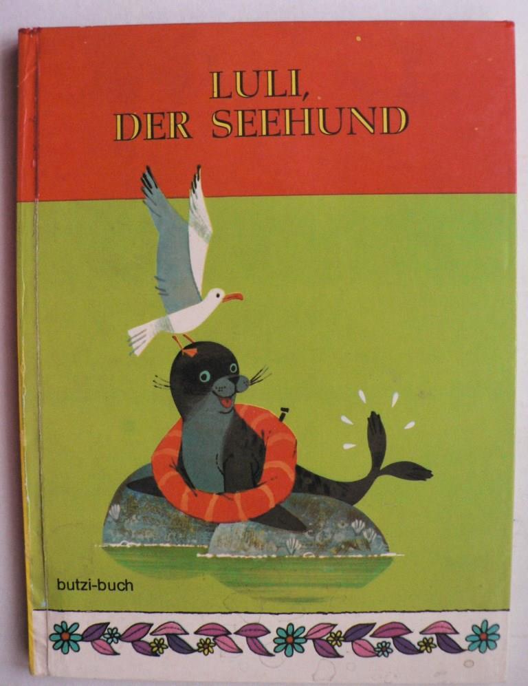 Gertrud Düll/Hutchings (Illustr.) Luli, der Seehund (Butzi-Buch)
