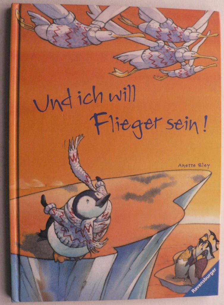 Und ich will Flieger sein! 1. Auflage