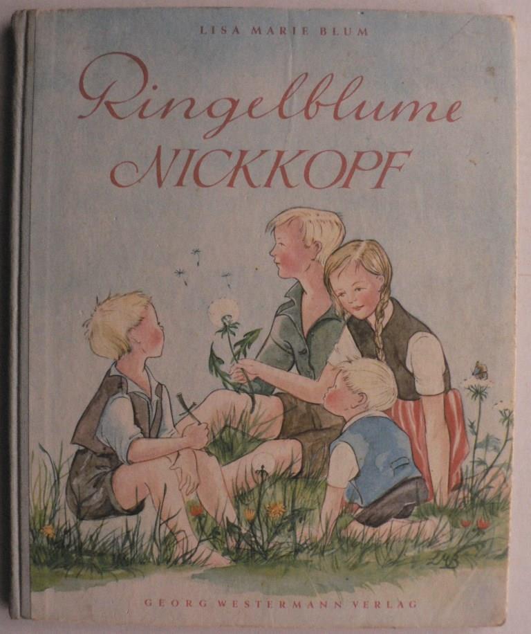 Lisa Marie Blum Ringelblume Nickkopf. Ein Wiesenbuch für Kinder, die Blumen und Tiere liebhaben