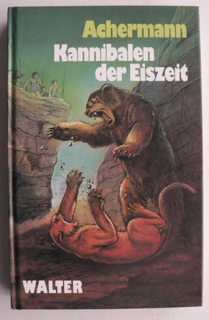 Kannibalen der Eiszeit - Roman aus den Tagen der Sintflut