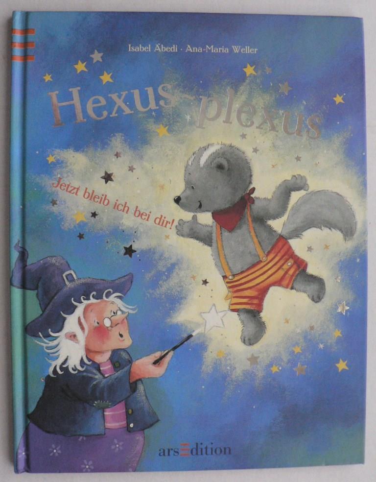 Hexus-Plexus. Jetzt bleib ich bei dir!