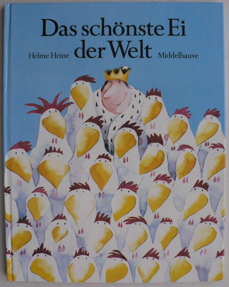 Heine, Helme Das schönste Ei der Welt