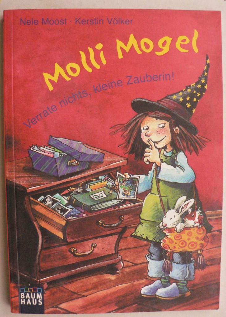 Molli Mogel - Verrate nichts, kleine Zauberin! 1. Auflage