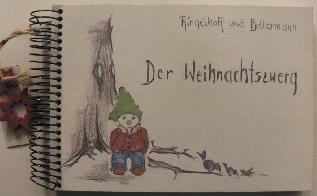 Ringelhoff/Bollermann Der Weihnachtszwerg - In einem kleinen roten Haus, da lebt ein Zwerg und der heißt Klaus.