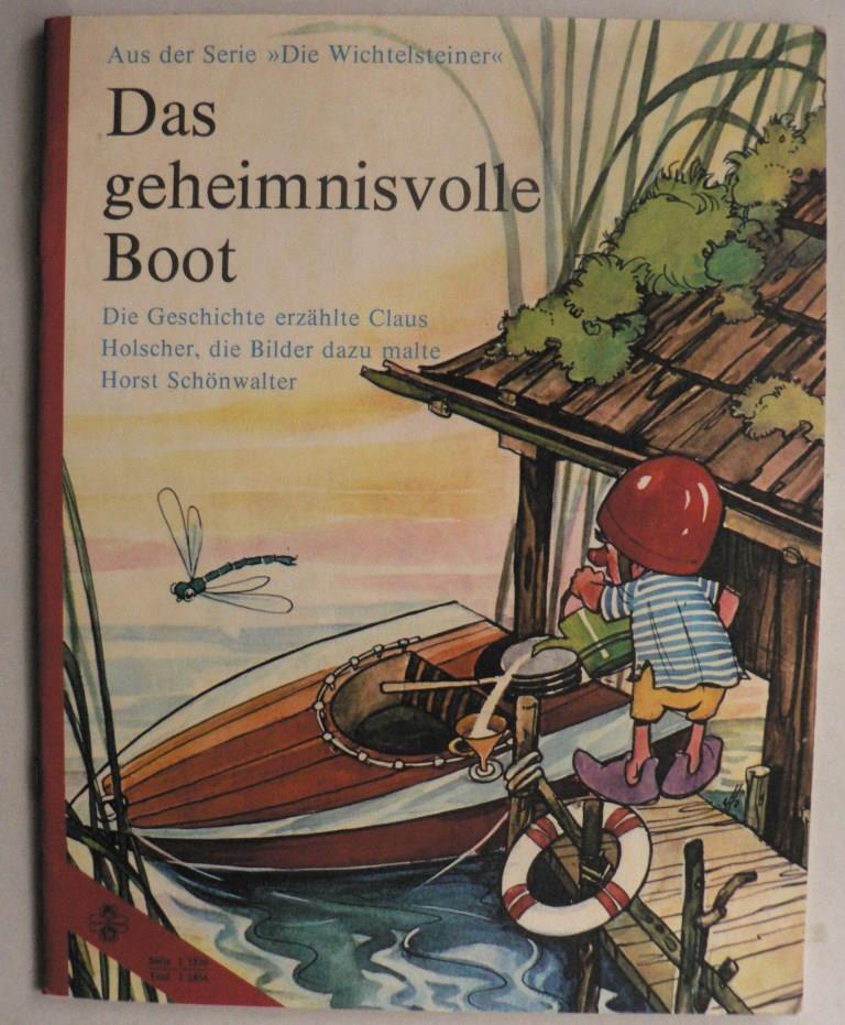 Claus Holscher, Horst Schönwalter/ (Illustr.) Das geheimnisvolle Boot. Aus der Serie