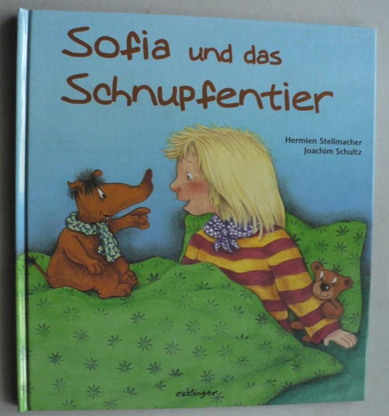 Schultz, Joachim/Stellmacher, Hermien Sofia und das Schnupfentier