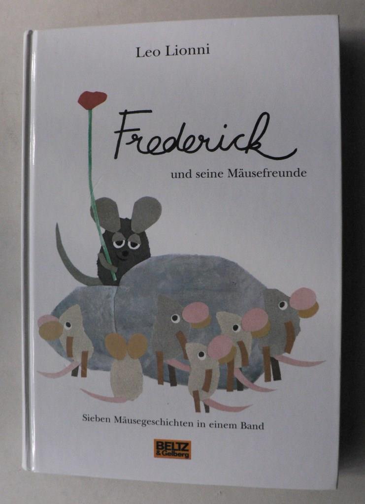 Lionni, Leo Frederick und seine Mäusefreunde - Sieben Mäusegeschichten in einem Band 1. Auflage