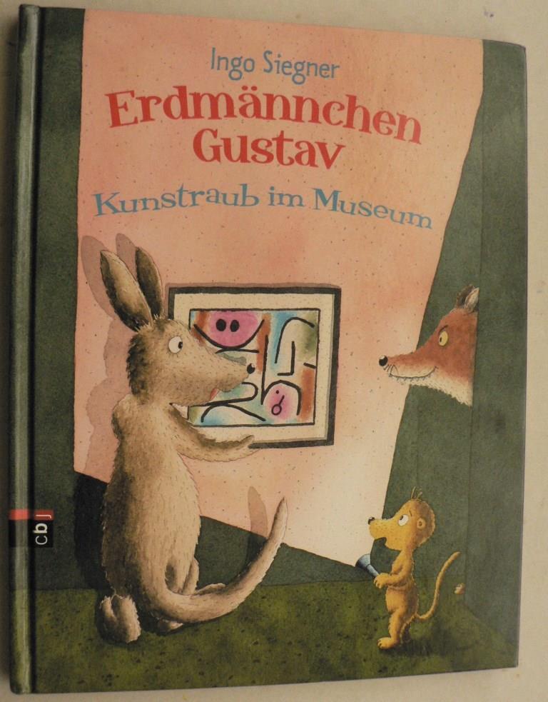 Siegner, Ingo Erdmännchen Gustav - Kunstraub im Museum
