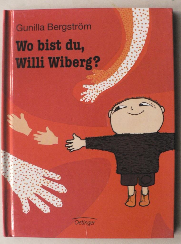 Bergström, Gunilla/Brunow, Dagmar (Übersetz.) Wo bist du, Willi Wiberg?