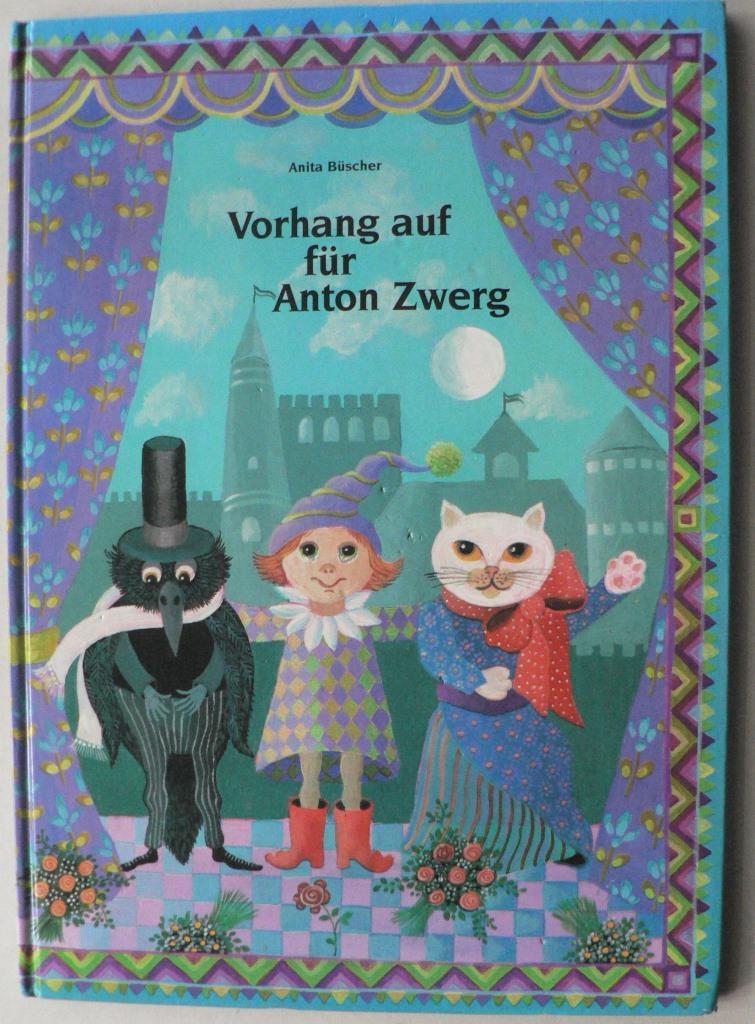 Vorhang auf für Anton Zwerg. Mit Anleitungen zum Basteln eines Puppentheaters mit 6 Fingerpuppen und einem Theaterstück zum Nachspielen