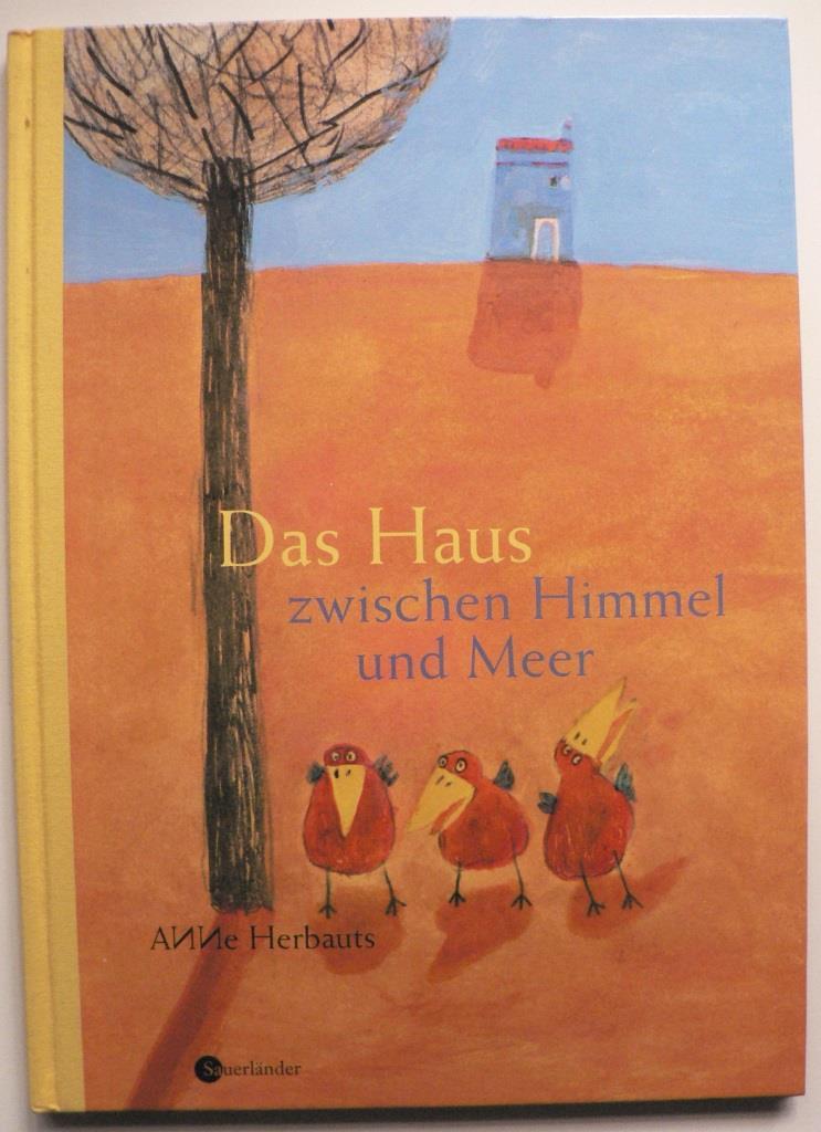Herbauts, Anne/Scheffel, Tobias (Übersetz.) Das Haus zwischen Himmel und Meer