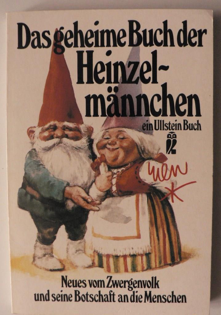 Poortvliet, Rien/Huygen, Wil  Das geheime Buch der Heinzelmännchen. Neues vom Zwergenvolk und seine Botschaft an die Menschheit