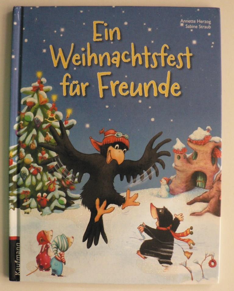 Ein Weihnachtsfest für Freunde 1. Auflage