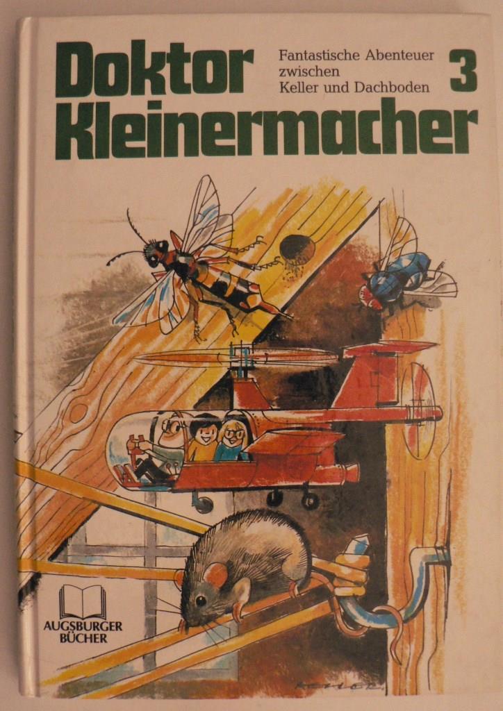 Doktor Kleinermacher. Fantastische Abenteuer zwischen Keller und Dachboden Band 3