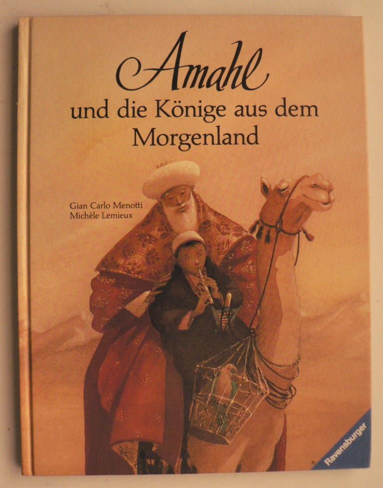 Amahl und die Könige aus dem Morgenland. Eine Weihnachtsgeschichte