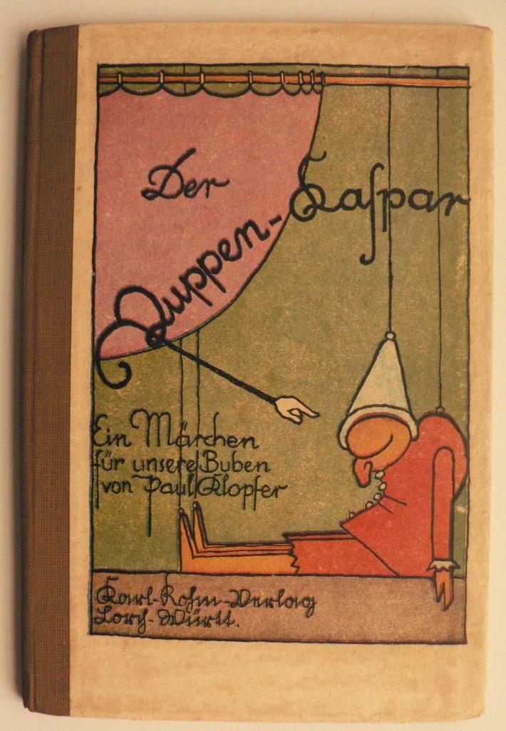 Paul Klopfer Der Puppen-Kaspar. Ein Märchen für unsere Buben