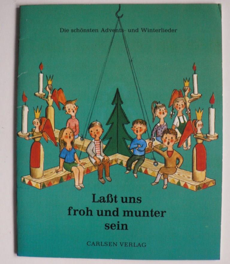 Reimer Trede/Frans Haacken/Traute Freydanck Laßt uns froh und munter sein. Die schönsten Advents- und Winterlieder 3. Auflage