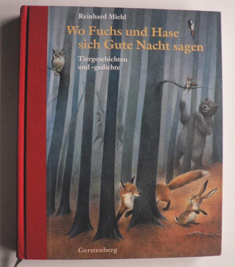 Reinhard Michl Wo Fuchs und Hase sich Gute Nacht sagen - Tiergeschichten und -gedichte 2. Auflage