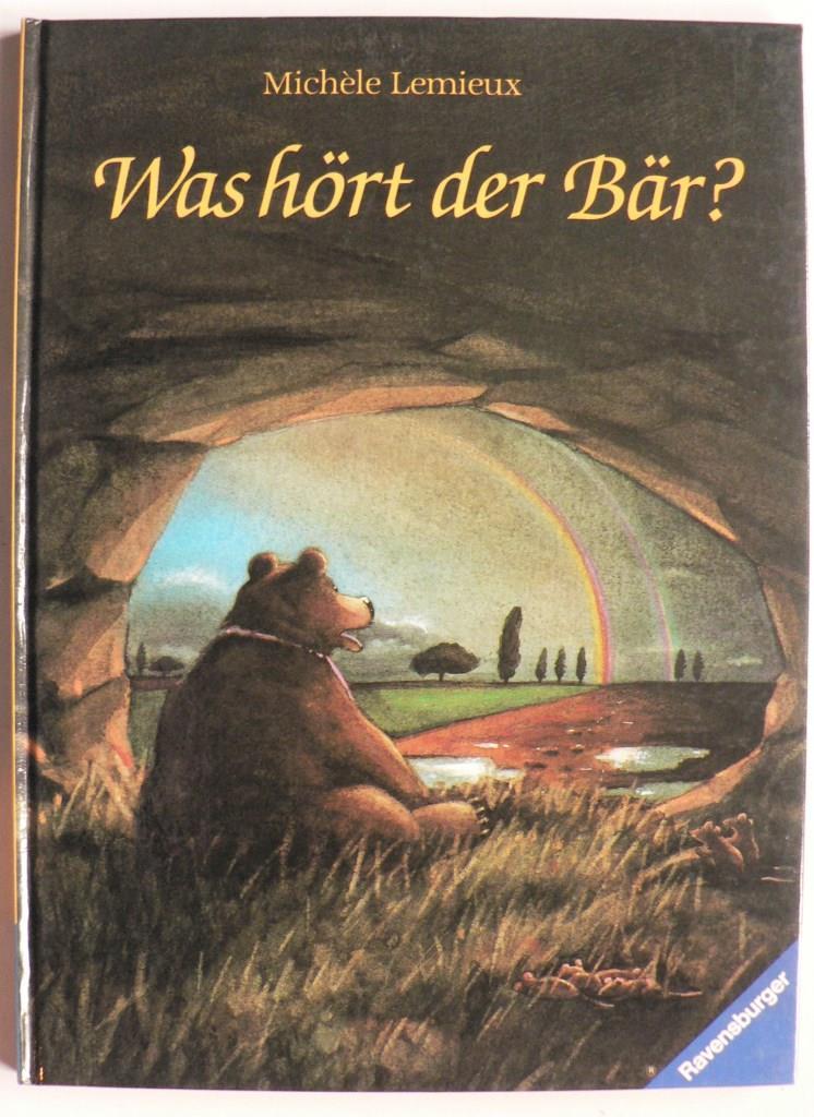 Was hört der Bär? Ein Bilderbuch 1. Auflage