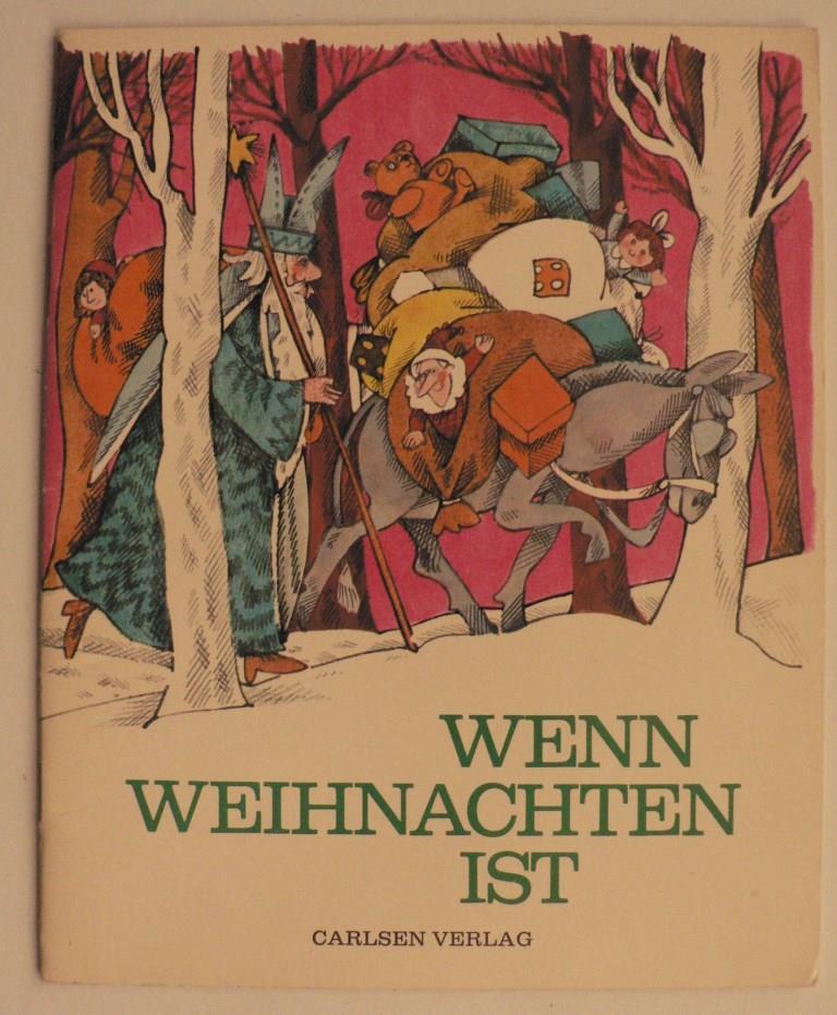 Lottelise Künemund/Margret Rettich (Illustr.) Wenn Weihnachten ist