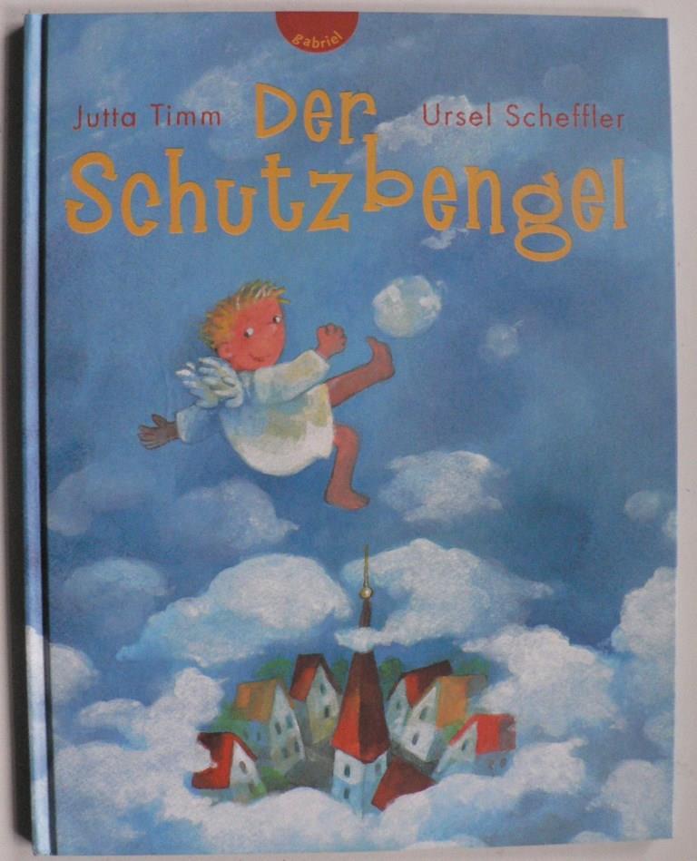 Scheffler, Ursel/Timm, Jutta Der Schutzbengel 2. Auflage