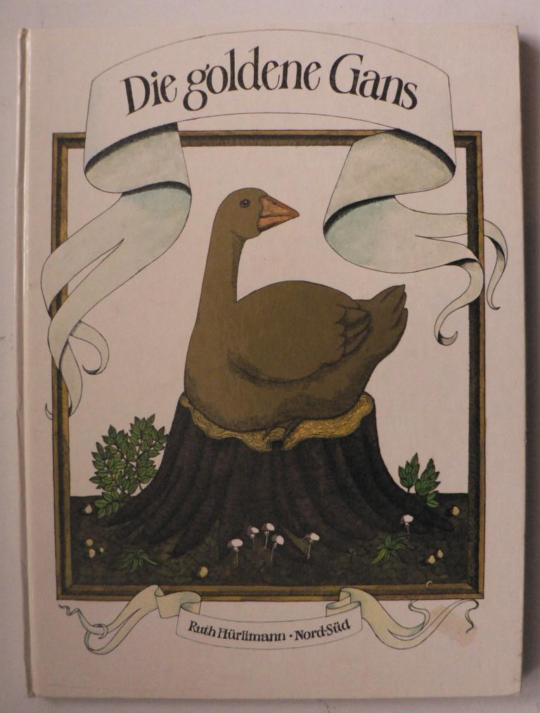 Die goldene Gans. Ein Märchen von Jakob und Wilhelm Grimm