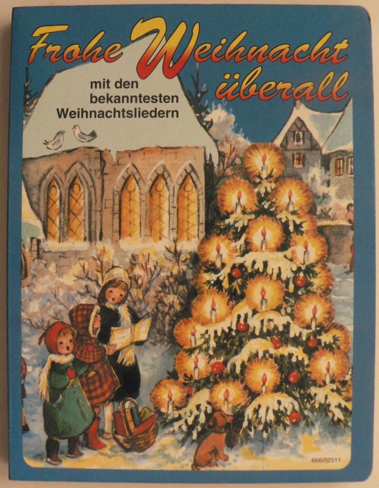 Frohe Weihnacht überall mit den bekanntesten Weihnachtsliedern