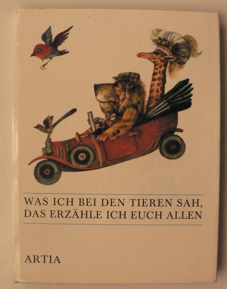 Jirí Havel/Karel Franta (Illustr.)/Verena Flick (Übersetz.) Was ich bei den Tieren sah, das erzähle ich euch allen. Kinderreime