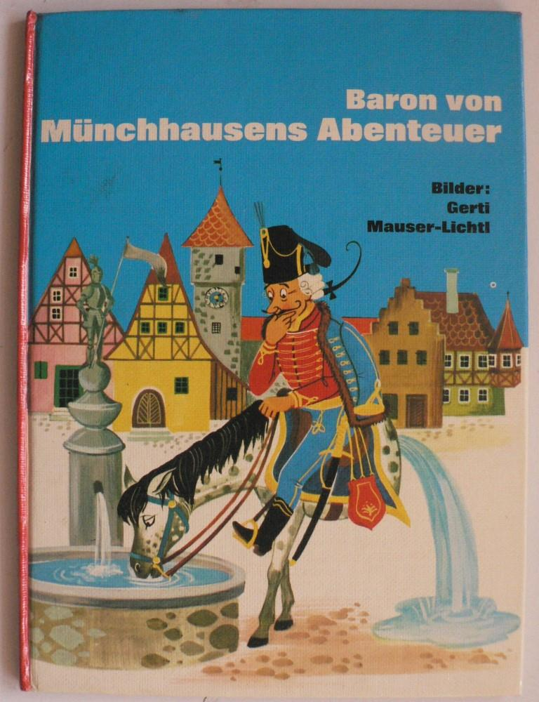 Gerti Mauser-Lichtl (Illustr.)/Ursula Brida Baron von Münchhausens Abenteuer