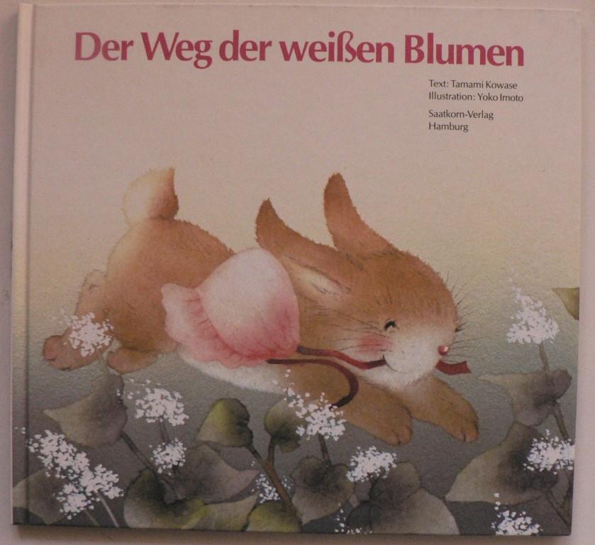 Bilder für Kinder von Tieren und Sachen: Der Weg der weißen Blumen 3. Auflage