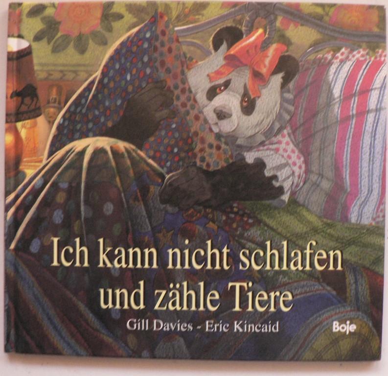 Davies, Gill/Kincaid, Eric Ich kann nicht schlafen und zähle Tiere 1. Auflage