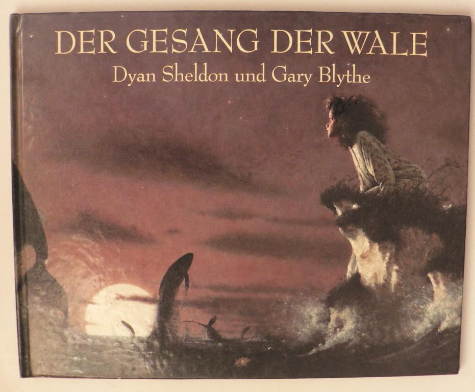 Sheldon, Dyan/Blythe, Gary/Inhauser, Rolf (Übersetz.) Der Gesang der Wale 2. Auflage