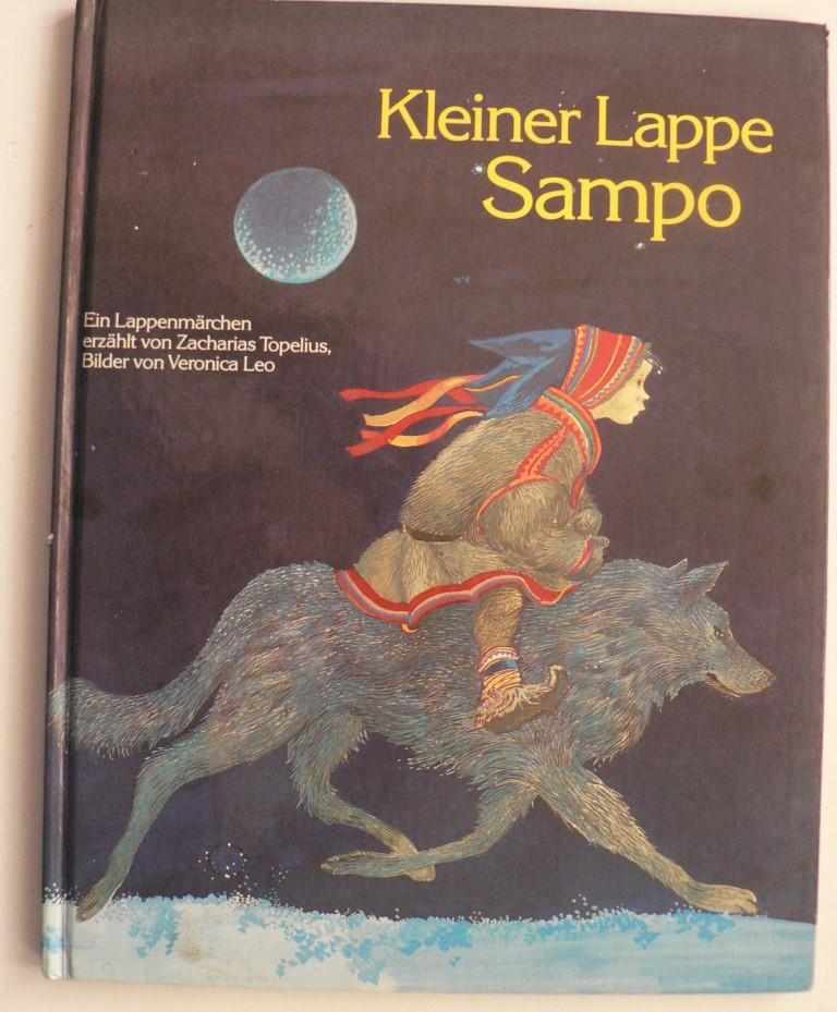 Topelius, Zacharias/Leo, Veronica (Illustr.) Kleiner Lappe Sampo. Ein Lappenmärchen
