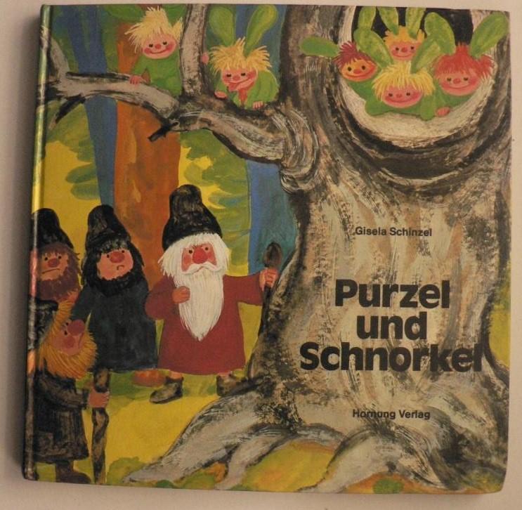Gisela Schinzel/Hildegarsd Mössel (Illustr.) Purzel und Schnorkel