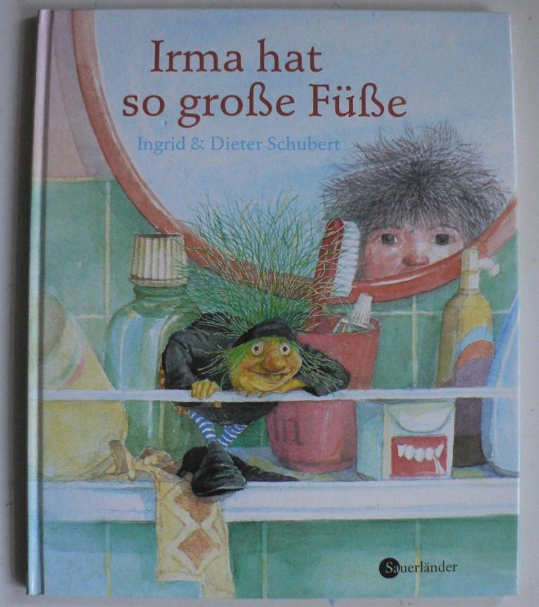Schubert, Ingrid/Schubert, Dieter/Inhauser, Rolf (Übersetz.) Irma hat so große Füße 20. Auflage
