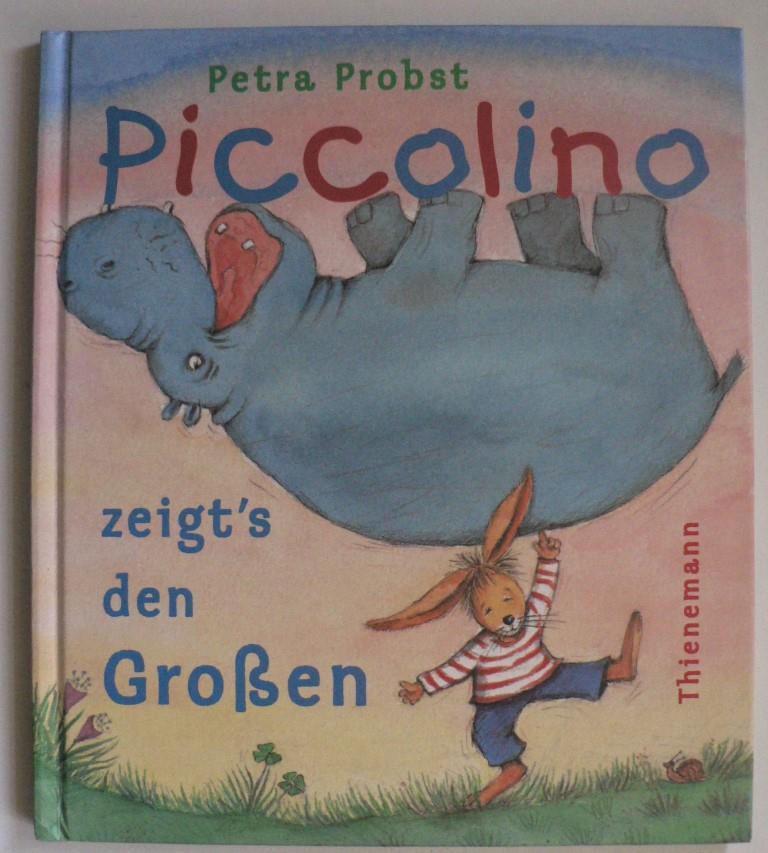 Piccolino zeigt`s den Großen 1. Auflage