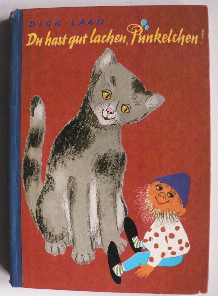 Dick Laan/Lise Gast/Hans Deininger Du hast gut lachen, Pünkelchen. Allen kleinen und großen Kinder nacherzählt 1. Auflage