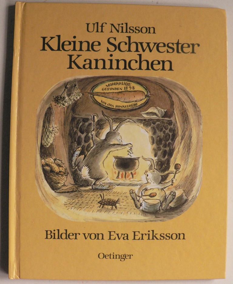 Nilsson, Ulf/Eriksson, Eva (Illustr.)/Kutsch, Angelika (Übersetz.) Kleine Schwester Kaninchen