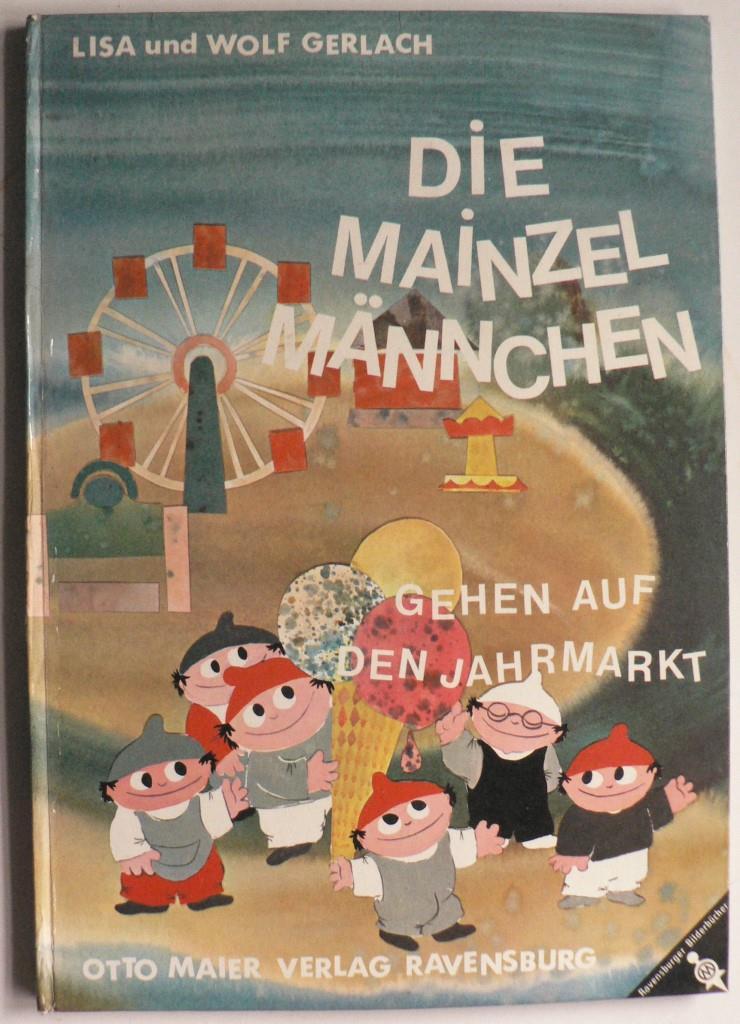 Gerlach, Lisa & Wolf Die Mainzelmännchen gehen auf den Jahrmarkt (Band 3) 2. Auflage/21.-40.Tausend