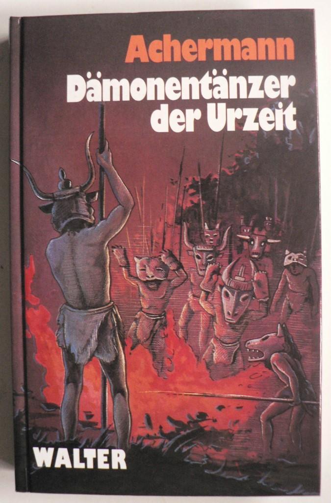 Dämonentänzer der Urzeit. Roman aus der Zeit der Helvetier Sonderausgabe