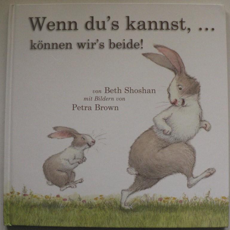Beth Shoshan/Petra Brown (Illustr.) Meadow: Wenn du's kannst, ... können wir's beide!