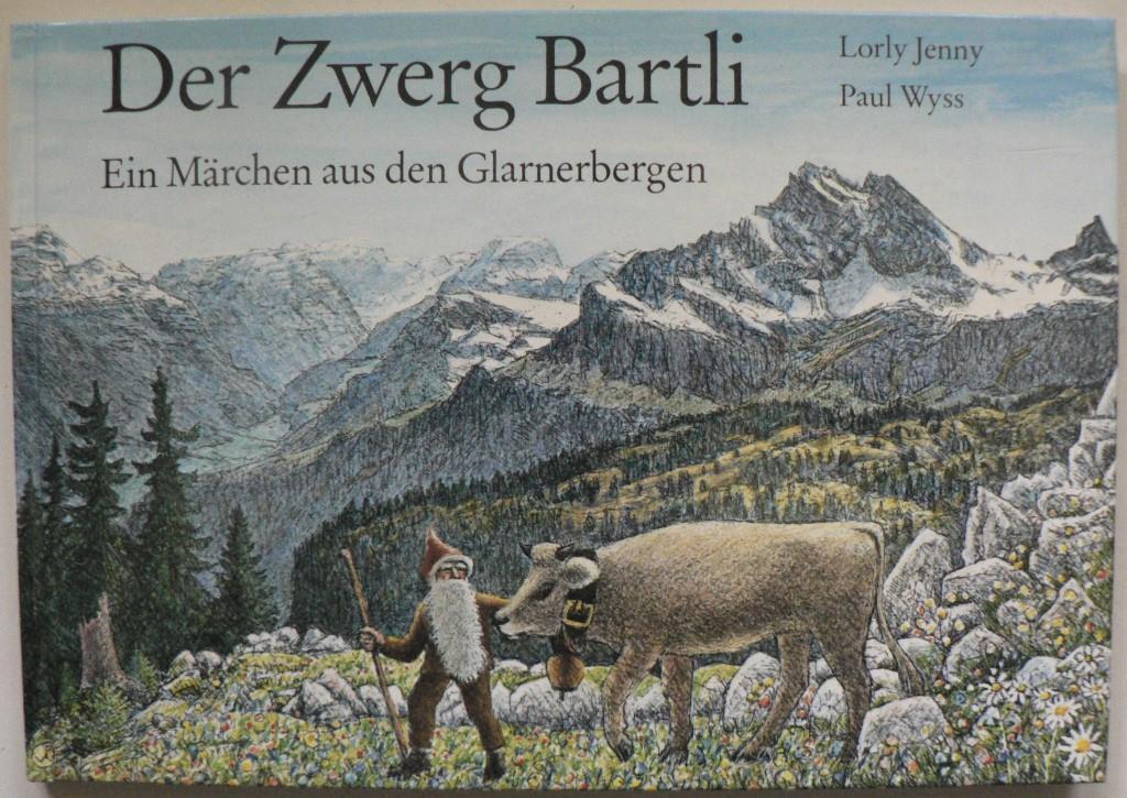 Der Zwerg Bartli - Ein Märchen aus den Glarnerbergen 2. Auflage