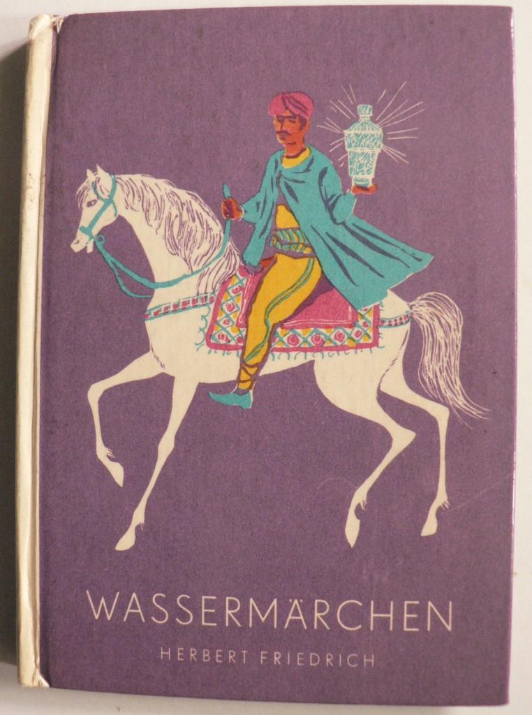 Herbert Friedrich/Günter Blochinger (Illustr.) Wassermärchen 1. Auflage