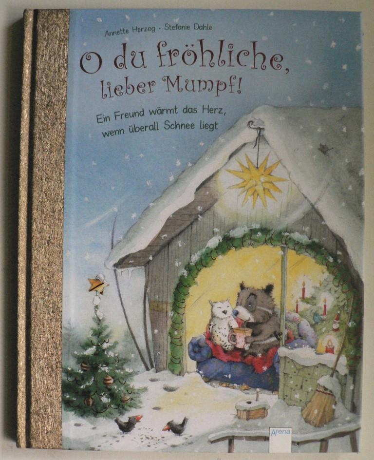 O du fröhliche, lieber Mumpf - Ein Freund wärmt das Herz, wenn überall Schnee liegt 1. Auflage