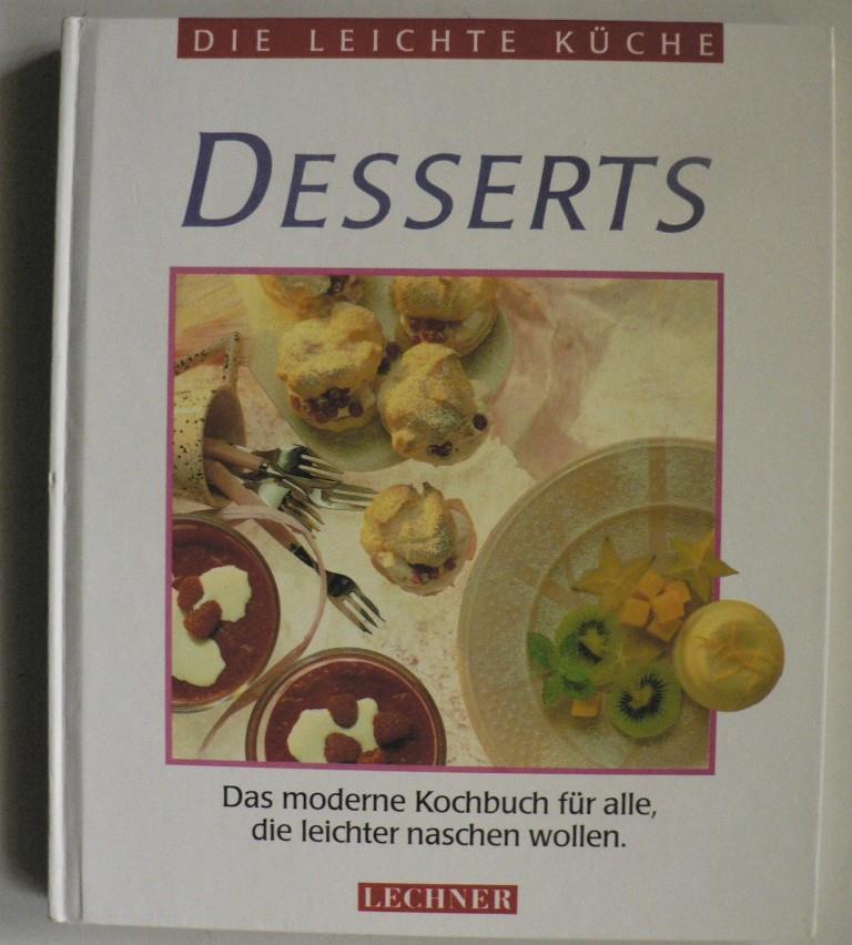 Desserts - Das moderne Kochbuch für alle, die leichter naschen wollen (Die leichte Küche)