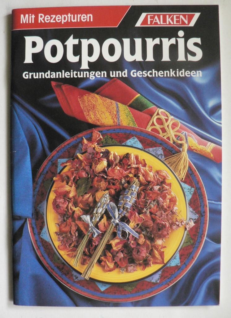 Potpourris - Grundanleitungen und Geschenkideen