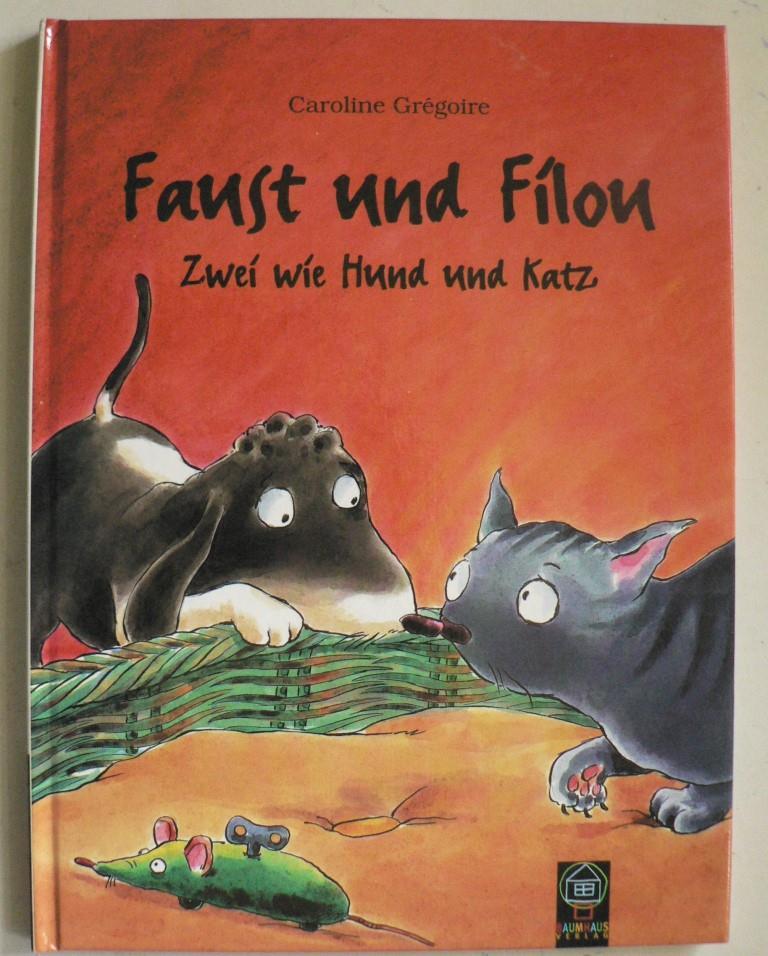 Faust und Filou. Zwei wie Hund und Katz 5. Auflage