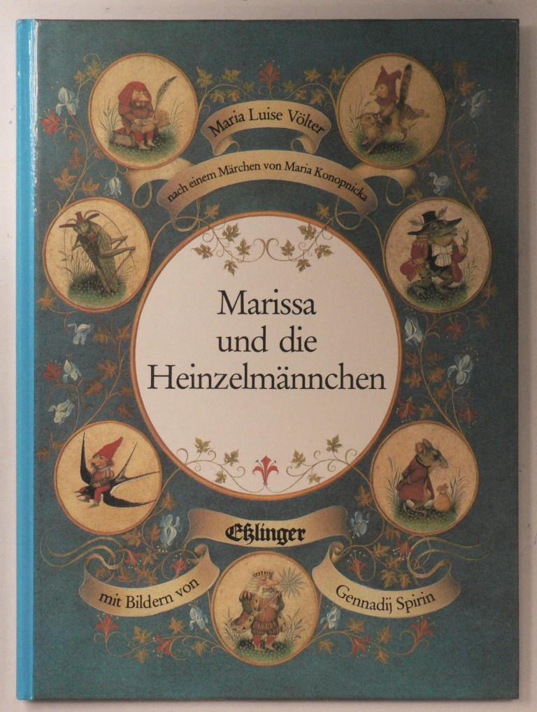 Marissa und die Heinzelmännchen - Konopnicka, Maria/Spirin, Gennadij/Völter, Maria Luise