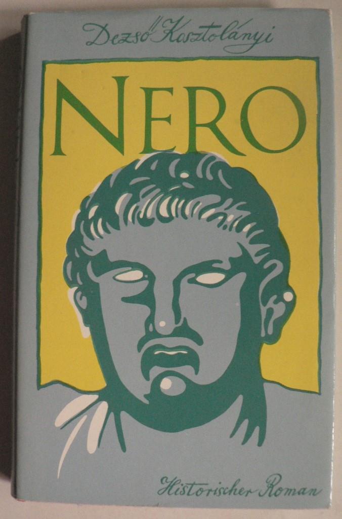 Dezso Kosztolányi Nero. Historischer Roman aus der römischen Kaiserzeit 1. Auflage